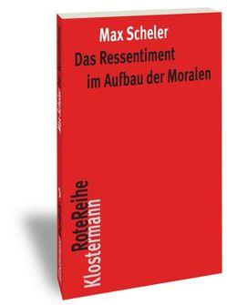 Das Ressentiment im Aufbau der Moralen von Frings,  Manfred S, Scheler,  Max