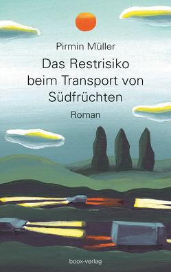Das Restrisiko beim Transport von Südfrüchten von Müller,  Pirmin, Schoch,  Irene