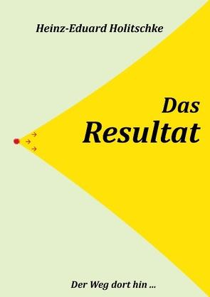 Das Resultat von Holitschke,  Heinz-Eduard