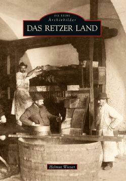 Das Retzer Land von Wieser,  Helmut