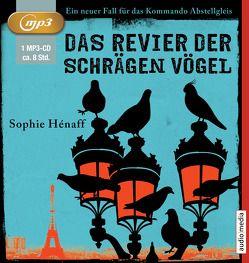 Das Revier der schrägen Vögel von Hénaff,  Sophie, Michel,  Hemma