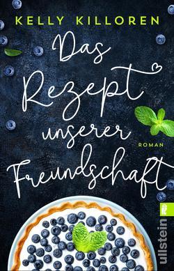 Das Rezept unserer Freundschaft von Killoren,  Kelly, Rahn,  Marie