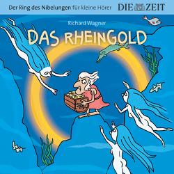 Das Rheingold, Der Ring des Nibelungen für kleine Hörer, Die ZEIT-Edition von Könnecke,  Ole, Petzold,  Bert Alexander, Wagner,  Richard