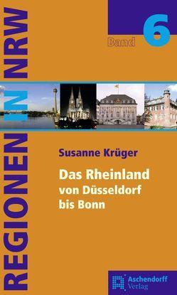 Das Rheinland von Düsseldorf bis Bonn von Krueger,  Susanne