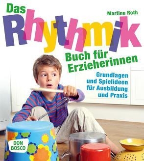 Das Rhythmikbuch für Erzieherinnen von Roth,  Martina