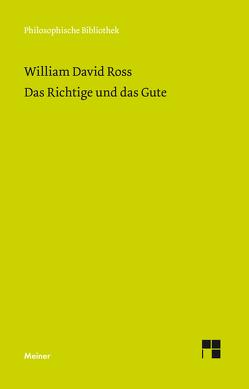 Das Richtige und das Gute von Goebel,  Bernd, Ross,  William David, Schwind,  Philipp