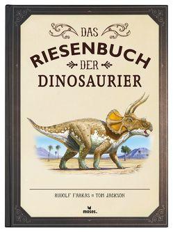 Das Riesenbuch der Dinosaurier von Farkas,  Rudolf, Jackson,  Tom