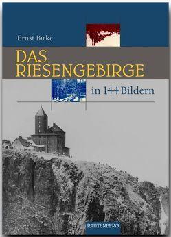 Das Riesengebirge in 144 Bildern von Birke,  Ernst