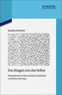 Das Ringen um das Selbst von Schmitt,  Sandra