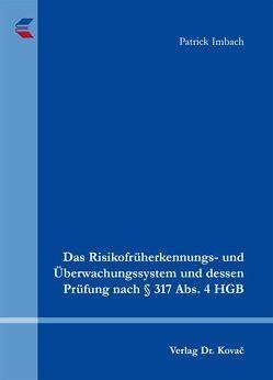 Das Risikofrüherkennungs- und Überwachungssystem und dessen Prüfung nach § 317 Abs. 4 HGB von Imbach,  Patrick