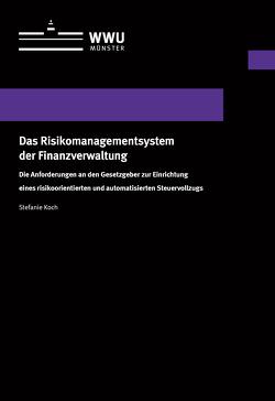 Das Risikomanagementsystem der Finanzverwaltung von Koch,  Stefanie