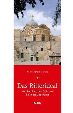 Das Ritterideal von Fürnsinn,  Maximilian, Heim,  Maximilian, Henckel Donnersmarck,  Gregor, Lengheimer,  Karl, Müller,  Christoph G.