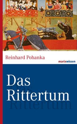 Das Rittertum von Pohanka,  Reinhard