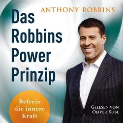 Das Robbins Power Prinzip von Franke,  Charlotte, Kube,  Oliver, Quatmann,  Christian, Robbins,  Anthony