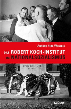 Das Robert Koch-Institut im Nationalsozialismus von Hinz-Wessels,  Annette