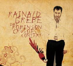 Das Robinson Crusoe Konzert von Grebe,  Rainald