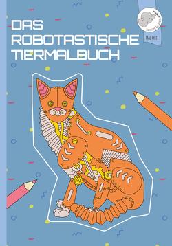 Das robotastische Tiermalbuch
