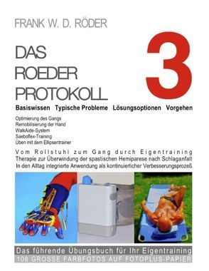 Das Roeder Protokoll 3 Basiswissen – Typische Probleme – Lösungsoptionen – Vorgehen -Das führende Übungsbuch für Ihr Eigentraining 106 Große Farbfotos auf Fotoplus-Papier -HC von Roeder,  Frank W. D.