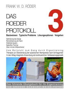 Das Roeder Protokoll 3 – Basiswissen – Typische Probleme – Lösungsoptionen – Vorgehen – Optimierung des Gangs-Remobilisierung der Hand -PB-106 von Roeder,  Frank W. D.