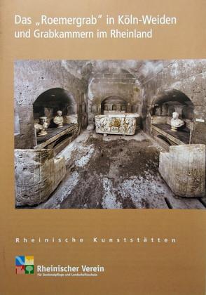 """Das """"Roemergrab"""" in Köln-Weiden und Grabkammern im Rheinland von Noelke,  Peter, Wiemer,  Karl Peter"""