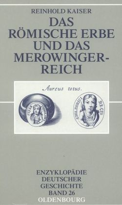 Das römische Erbe und das Merowingerreich von Kaiser,  Reinhold