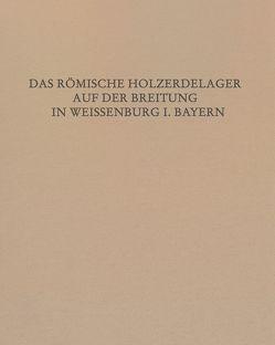 Das Römische Holz-Erde-Lager auf der Breitung in Weißenburg i. Bay. von Hüssen,  Claus-Michael