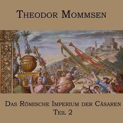 Das Römische Imperium der Cäsaren von Gabor,  Karlheinz, Mommsen,  Theodor