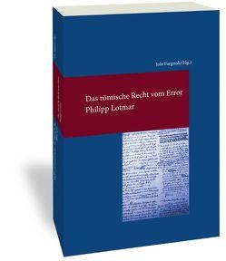 Das römische Recht vom Error von Fargnoli,  Iole, Lotmar,  Philipp