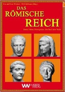 Das Römische Reich von Hofmann,  Will, Weimann,  Jane, Wiebers,  Eva, Wiebers,  Sven