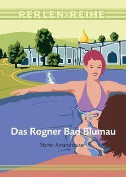 Das Rogner Bad Blumau von Amanshauser,  Martin