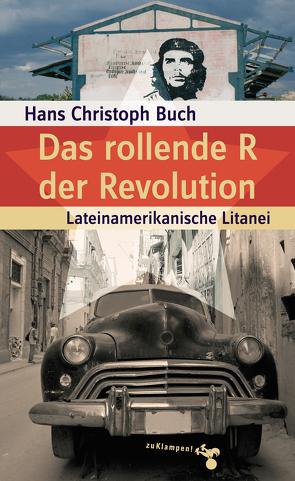 Das rollende R der Revolution von Buch,  Hans Christoph