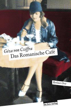 Das Romanische Café von von Cziffra,  Géza