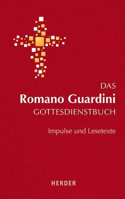 Das Romano Guardini Gottesdienstbuch von Guardini,  Romano