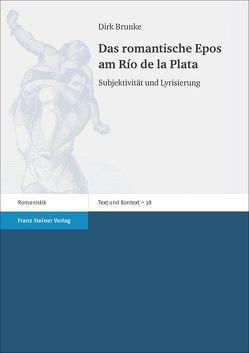 Das romantische Epos am Río de la Plata von Brunke,  Dirk