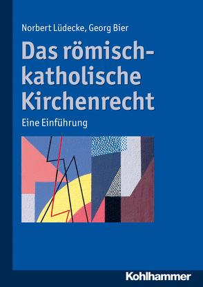 Das römisch-katholische Kirchenrecht von Bier,  Georg, Lüdecke,  Norbert