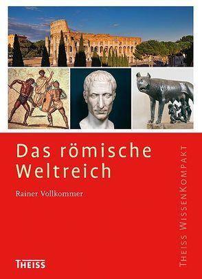 Das römische Weltreich von Vollkommer,  Rainer