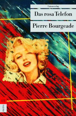 Das rosa Telefon von Bourgeade,  Pierre, Linster,  Stefan