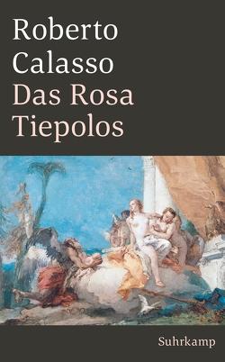 Das Rosa Tiepolos von Calasso,  Roberto, Klein,  Reimar