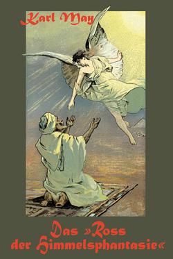 Das Ross der Himmelsphantasie von May,  Karl, Wörner,  Hartmut