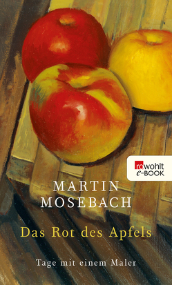 Das Rot des Apfels von Mosebach,  Martin