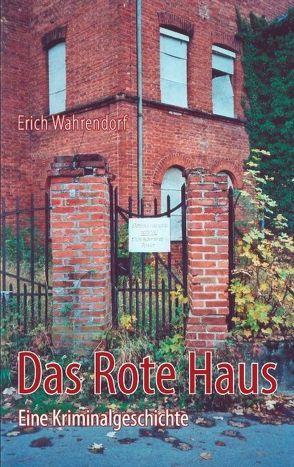 Das Rote Haus von Wahrendorf,  Erich