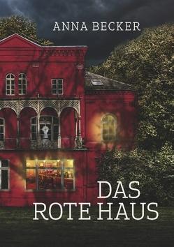 Das rote Haus von Becker,  Anna