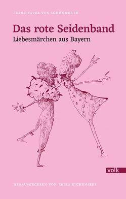 Das rote Seidenband von Eichenseer Erika, Schönwerth,  Franz Xaver,  von