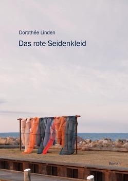 Das rote Seidenkleid von Linden,  Dorothée