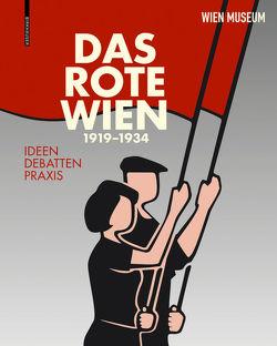 Das Rote Wien – 1919 bis 1934 von Schwarz,  Werner Michael, Spitaler,  Georg, Wikidal,  Elke