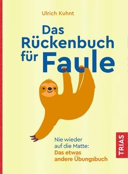 Das Rückenbuch für Faule von Kuhnt,  Ulrich