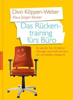 Das Rückentraining fürs Büro von Becker,  Klaus-Jürgen, Köppen-Weber,  Divo