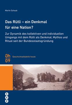 Das Rütli – ein Denkmal für die Nation? (E-Book) von Schaub,  Martin