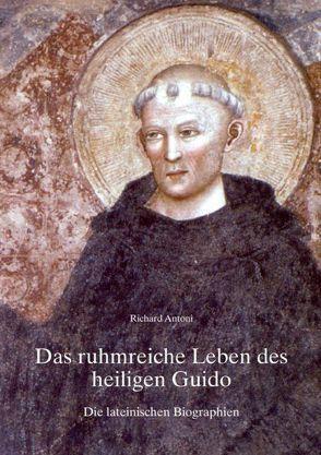Das ruhmreiche Leben des heiligen Guido von Antoni,  Richard