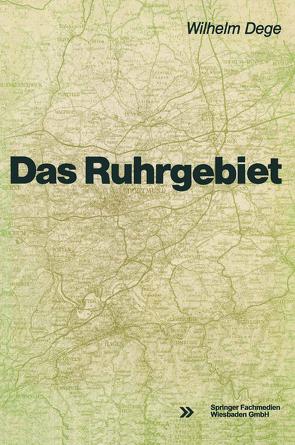 Das Ruhrgebiet von Dege,  Wilhelm